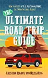 The Ultimate Road Trip Guide: How to Visit 47 U.S. National...