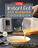 Instant Pot Ace Blender Cookbook: Foolproof Recipes for the...
