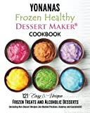 Yonanas: Frozen Healthy Dessert Maker Cookbook (121 Easy...